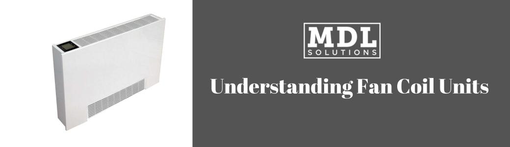 Understanding Fan Coil Units